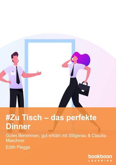 #Zu Tisch – das perfekte Dinner