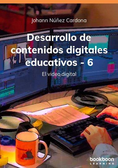Desarrollo de contenidos digitales educativos - 6