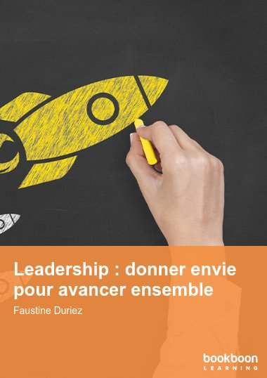 Leadership : donner envie pour avancer ensemble