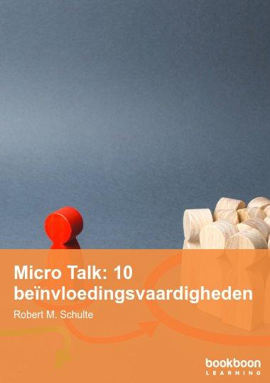 Micro Talk: 10 beïnvloedingsvaardigheden
