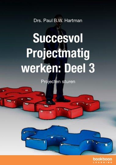 Succesvol Projectmatig werken: Deel 3