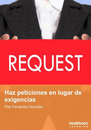 Haz peticiones en lugar de exigencias
