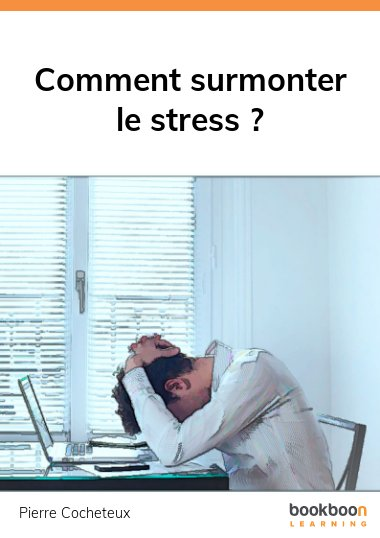 Comment surmonter le stress ?
