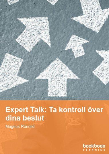 Expert Talk: Ta kontroll över dina beslut