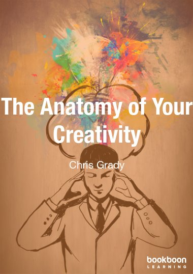 The Anatomy of Your Creativity