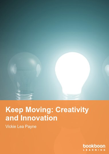 Keep Moving: Creativity and Innovation