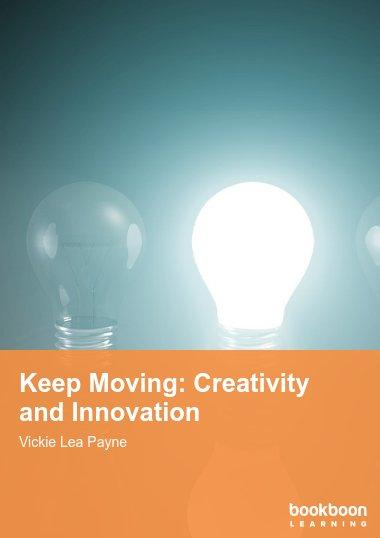 Keep Moving: Creativity and Innovation