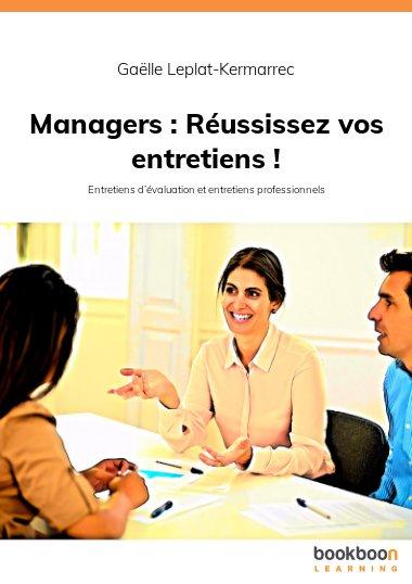 Managers : Réussissez vos entretiens !