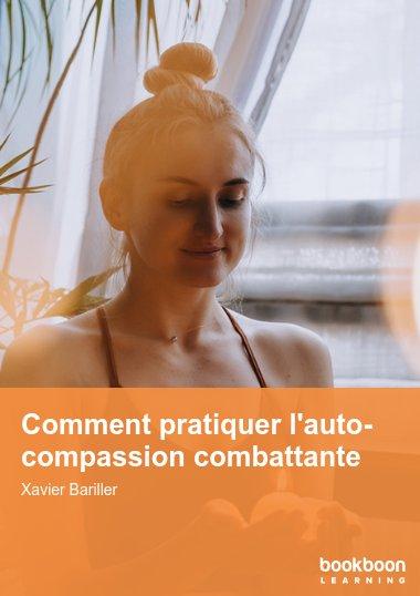 Comment pratiquer l'auto-compassion combattante