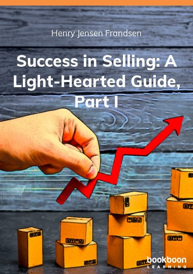 Success in Selling: A Light-Hearted Guide, Part I