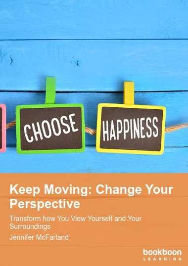 Keep Moving: Change Your Perspective