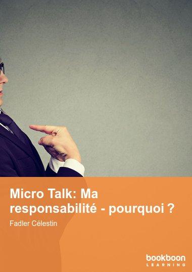 Micro Talk: Ma responsabilité - pourquoi?