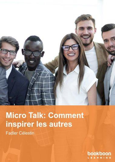 Micro Talk: Comment inspirer les autres