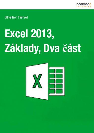 Excel 2013, Základy, Dva část