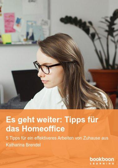 Es geht weiter: Tipps für das Homeoffice
