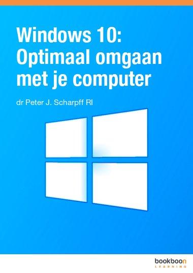 Windows 10: Optimaal omgaan met je computer
