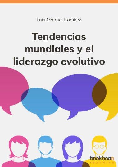 Tendencias mundiales y el liderazgo evolutivo