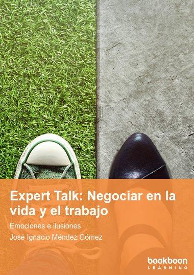 Expert Talk: Negociar en la vida y el trabajo