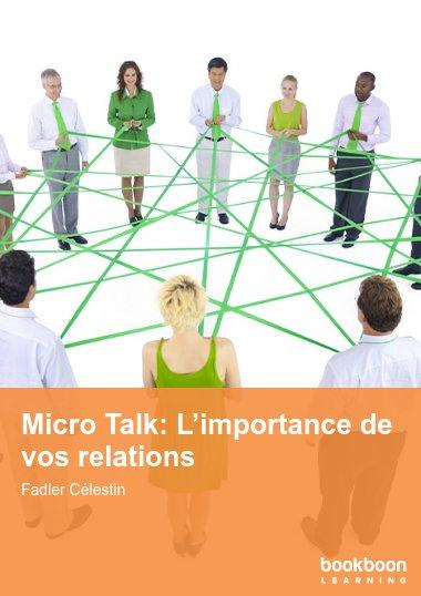 Micro Talk: L'importance de vos relations