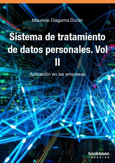 Sistema de tratamiento de datos personales. Vol II