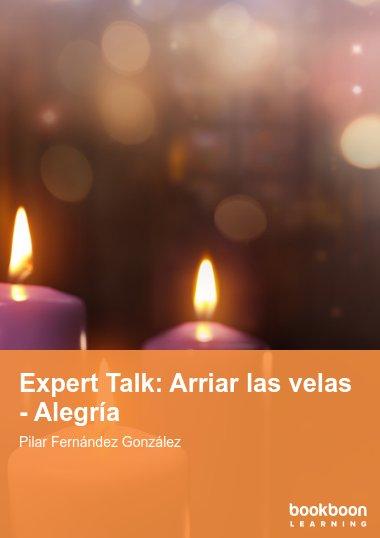 Expert Talk: Arriar las velas - Alegría