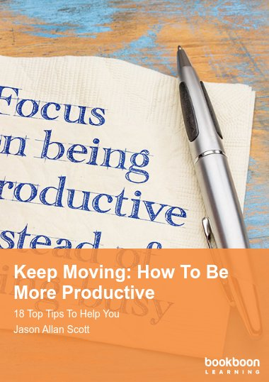 Keep Moving: How To Be More Productive