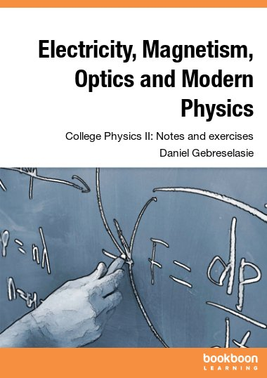 Electricity, Magnetism, Optics and Modern Physics