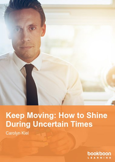 Keep Moving: How to Shine During Uncertain Times