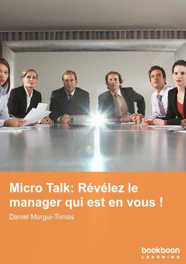 Micro Talk: Révélez le manager qui est en vous !