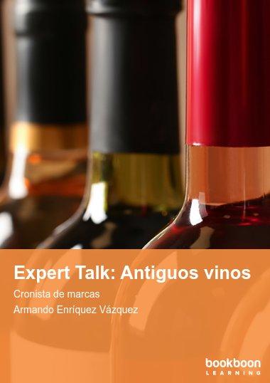 Expert Talk: Antiguos vinos