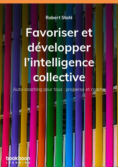Favoriser et développer l'intelligence collective