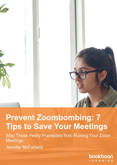 Prevent Zoombombing: 7 Tips to Save Your Meetings