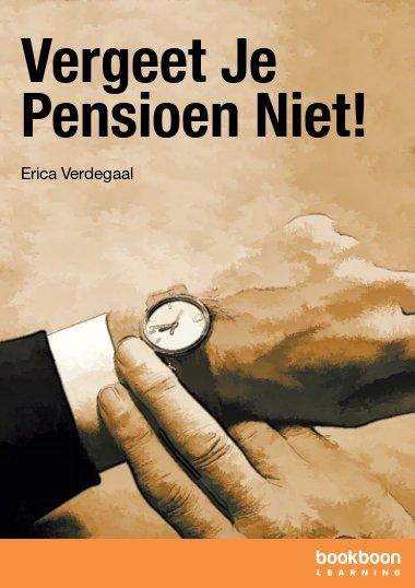 Vergeet Je Pensioen Niet!