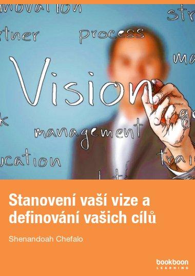 Stanovení vaší vize a definování vašich cílů