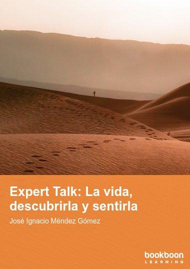 Expert Talk: La vida, descubrirla y sentirla