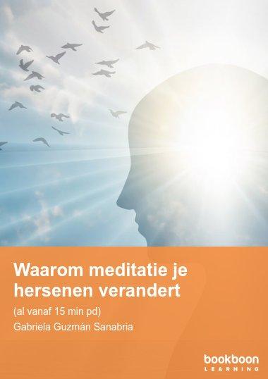 Waarom meditatie je hersenen verandert