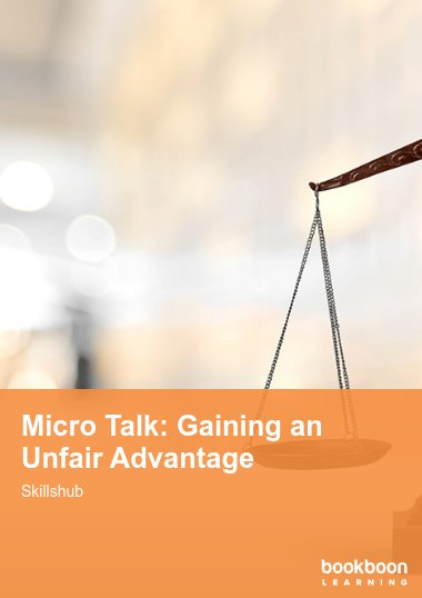 Micro Talk: Gaining an Unfair Advantage