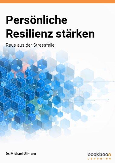 Persönliche Resilienz stärken