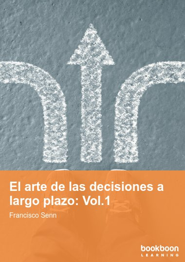 El arte de las decisiones a largo plazo: Vol.1
