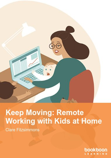Keep Moving: Remote Working with Kids at Home