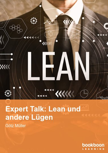 Expert Talk: Lean und andere Lügen