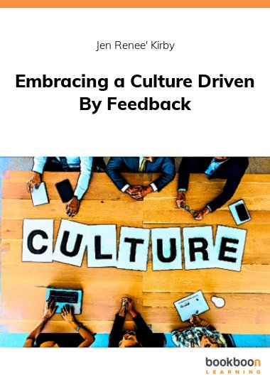 Embracing a Culture Driven By Feedback
