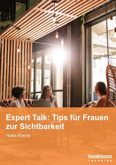 Expert Talk: Tips für Frauen zur Sichtbarkeit