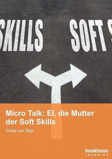 Micro Talk: EI, die Mutter der Soft Skills