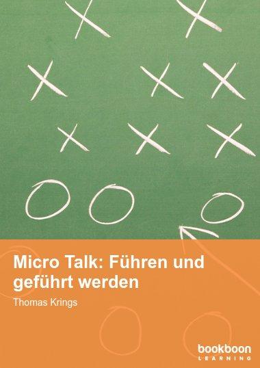 Micro Talk: Führen und geführt werden