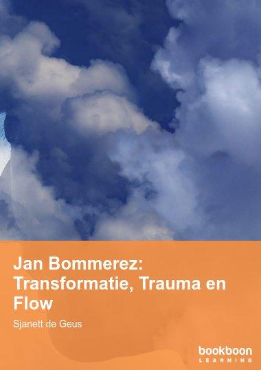 Jan Bommerez: Transformatie, Trauma en Flow