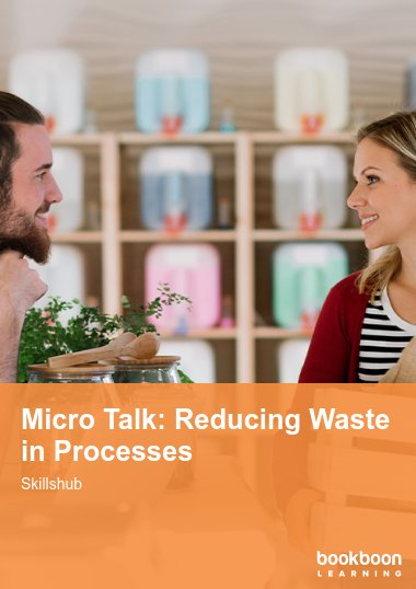 Micro Talk: Reducing Waste in Processes