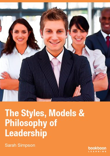 The Styles, Models & Philosophy of Leadership
