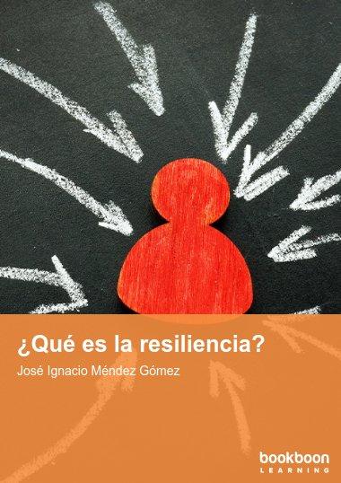¿Qué es la resiliencia?