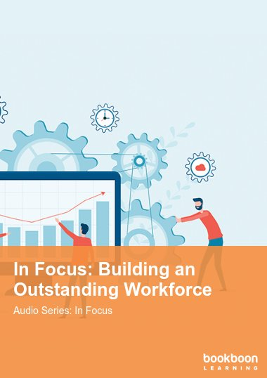 In Focus: Building an Outstanding Workforce